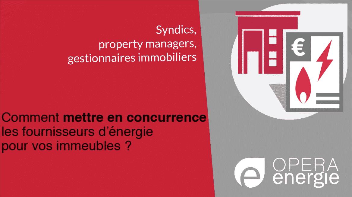 Syndics, property managers et gestionnaires immobiliers : comment réduire vos factures d'énergie avec Opéra Energie